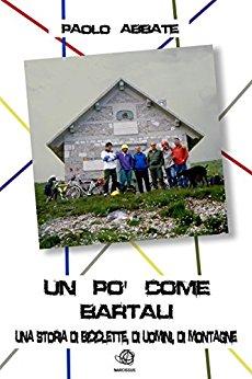 Un po' come Bartali. Dismessi per un attimo i  panni da alpinista, Paolo Abbate racconta il suo vecchio amore: la bicicletta