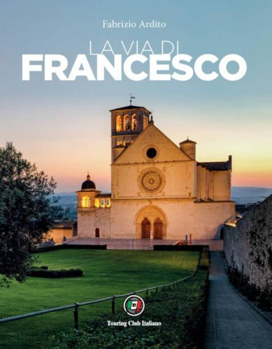 """""""La via di Francesco"""" il nuovo libro di Fabrizio Ardito sul cammino del Santo di Assisi"""