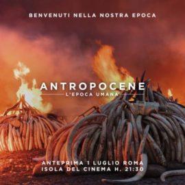 """""""Antropocene – L'epoca Umana"""": Dal MAST di Bologna approda in anteprima nazionale a Roma il film su ambiente e comportamento umano"""