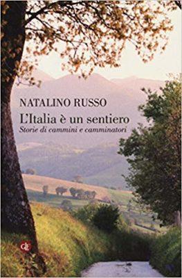 L'Italia è un sentiero. Il percorso di Natalino Russo lungo la filosofia del camminare